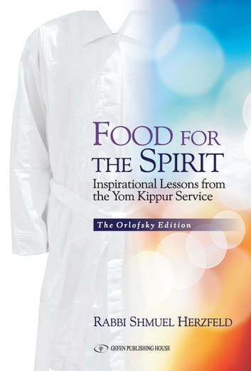 Food for the spirit inspirational lessons from the yom kippur food for the spirit inspirational lessons from the yom kippur service ebook by rabbi shmuel fandeluxe PDF