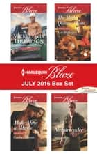 Harlequin Blaze July 2016 Box Set - An Anthology ebook by Vicki Lewis Thompson, Candace Havens, Kate Hoffmann,...