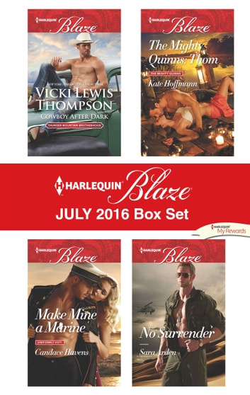 Harlequin Blaze July 2016 Box Set - Cowboy After Dark\Make Mine a Marine\The Mighty Quinns: Thom\No Surrender ebook by Vicki Lewis Thompson,Candace Havens,Kate Hoffmann,Sara Arden