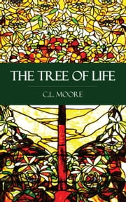 The Tree of Life ebook by C.L. Moore