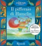 Il pifferaio di Hamelin - Una fiaba tedesca - Le Grandi Fiabe Narrate - Vol. N.26 di 30 eBook by AA.VV.