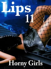 Lips 11: Horny Girls ebook by Dave Menlo