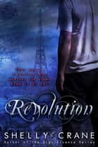 Revolution ebook by Shelly Crane