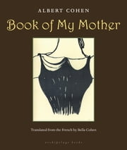 Book of My Mother ebook by Albert Cohen,Bella Cohen