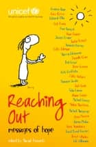 Reaching Out Messages of Hope ebook by Mariah Kennedy, UNICEF