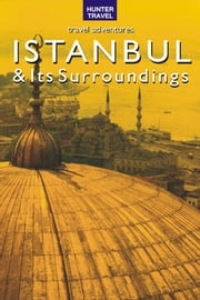 Istanbul & Surroundings Travel Adventures ebook by Samantha  Lafferty