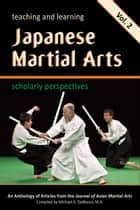 Teaching and Learning Japanese Martial Arts: Scholarly Perspectives Vol. 2 ebook by Carrie Wingate, John Donohue, Eliot Grossman,...