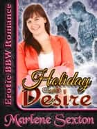 Holiday Desire (Erotic BBW Romance) ebook by Marlene Sexton