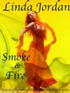 Smoke & Fire ebook by Linda Jordan