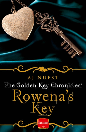 Rowena's Key (The Golden Key Chronicles, Book 1) ebook by AJ Nuest