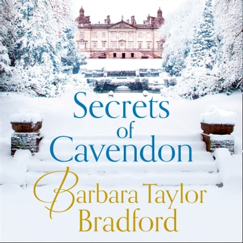 Secrets of Cavendon audiobook by Barbara Taylor Bradford