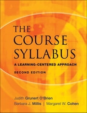 The Course Syllabus - A Learning-Centered Approach ebook by Judith Grunert O'Brien,Barbara J. Millis,Margaret W. Cohen