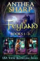 Feyland: Books 1-3 ebook by