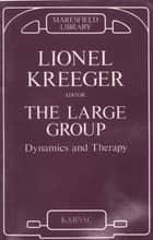 The Large Group ebook by Lionel Kreeger