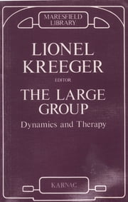 The Large Group - Dynamics and Therapy ebook by Lionel Kreeger