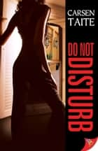 Do Not Disturb ebook by Carsen Taite