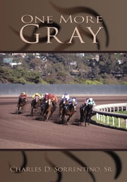 One More Gray ebook by Charles D. Sorrentino, Sr.