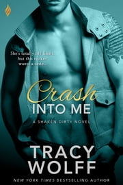 Crash Into Me ebook by Tracy Wolff