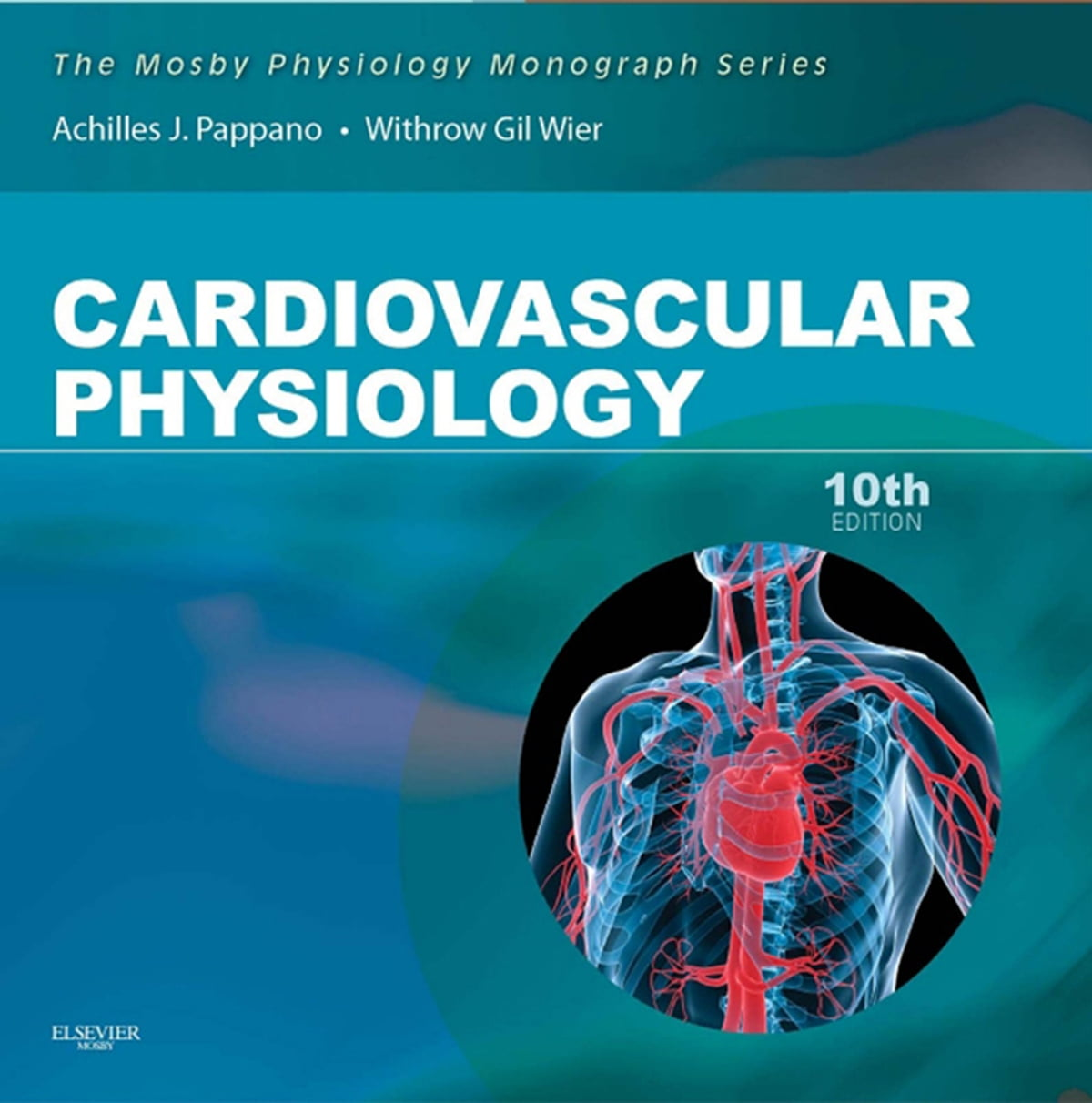 Cardiovascular Physiology E-Book eBook by Achilles J. Pappano, PhD ...