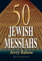 Fifty Jewish Messiahs ebook by Jerry Rabbow