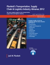Plunkett's Transportation, Supply Chain & Logistics Ind. Alm. 2012 ebook by Plunkett, Jack W.