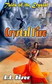 Crystal Fire ebook by R.L. Kiser
