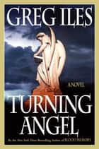 Turning Angel ebook by Greg Iles