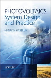 Photovoltaics System Design and Practice ebook by Heinrich Häberlin