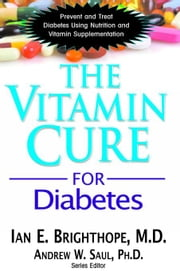 The Vitamin Cure for Diabetes ebook by Ian E. Brighthope,MD