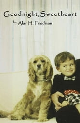 Goodnight, Sweetheart ebook by  Alan H. Friedman