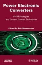 Power Electronic Converters ebook by Eric Monmasson