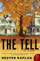 The Tell ebook by Hester Kaplan