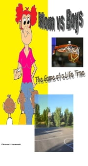 Mom vs Boys: The Game of a Life Time ebook by Christine L. Szymanski