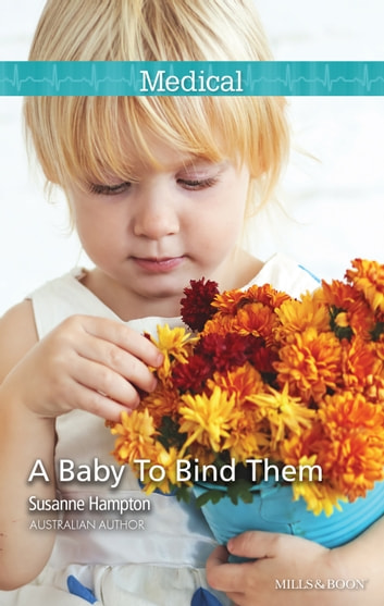 A Baby To Bind Them ebook by Susanne Hampton