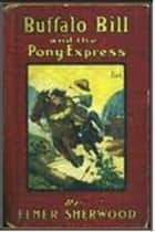 Buffalo Bill and the Pony Express ebook by Elmer Sherwood