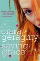 Saving Grace ebook by Ciara Geraghty, Ciara Geraghty