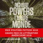L'Arbre-Monde livre audio by Richard POWERS, Serge CHAUVIN, Leah VAIDIS