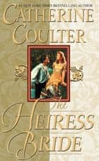 The Heiress Bride - Bride Series ebook by Catherine Coulter