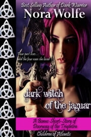 Dark Witch of the Jaguar (A Doorway of the Triquetra Bonus Short Story) ebook by Nora Wolfe