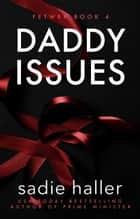 Daddy Issues ebook by Sadie Haller