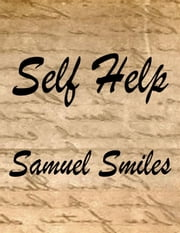 Self Help (Annotated) ebook by Samuel Smiles