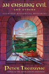 An Ensuing Evil and Others - Fourteen Historical Mysteries ebook by Peter Tremayne