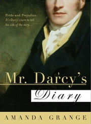 Mr. Darcy's Diary: A Novel ebook by Amanda Grange