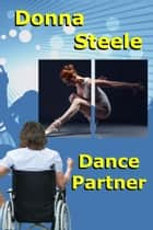 Dance Partner ebook by Donna Steele