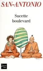 Sucette boulevard ebook by SAN-ANTONIO