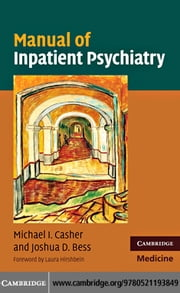 Manual of Inpatient Psychiatry ebook by Casher, Michael I.