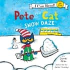 Pete the Cat: Snow Daze audiobook by James Dean