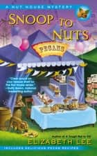 Snoop to Nuts ebook by Elizabeth Lee