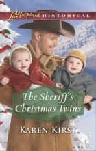The Sheriff's Christmas Twins ebook by Karen Kirst