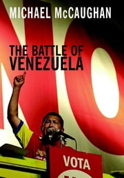 The Battle of Venezuela ebook by Michael McCaughan